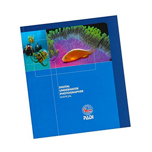 PADI Digital Underwater Photographer Manual