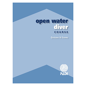 PADI Open Water Diver Quizzes and Final Exam paper